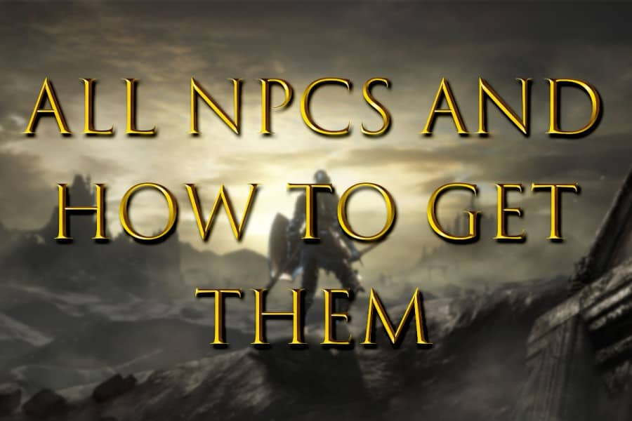 Dark Souls Iii Where To Find All Npcs Game Voyagers By becoming a patron, you'll instantly unlock access to 425 exclusive posts. dark souls iii where to find all npcs